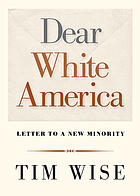 Dear White America : letter to a new minority