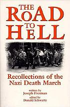 The road to hell : recollections of the Nazi death march