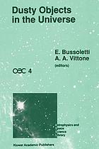 Dusty Objects in the Universe : Proceedings of the Fourth International Workshop of the Astronomical Observatory of Capodimonte (OAC 4), Held at Capri, Italy, September 8-13, 1989