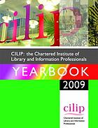 CILIP, the Chartered Institute of Library and Information Professionals yearbook 2008-2009