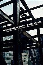 From welfare state to real estate : regime change in New York City, 1974 to the present