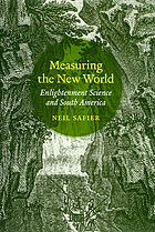 Measuring the new world : enlightenment science and South America