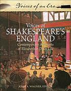 Voices of Shakespeare's England : contemporary accounts of Elizabethan daily life