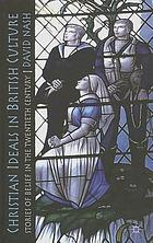 Christian ideals in British culture : stories of belief in the twentieth century