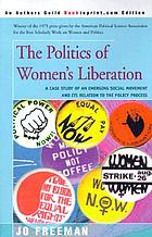 The politics of women's liberation : a case study of an emerging social movement and its relation to the policy process