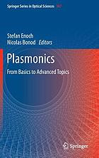 Plasmonics : from basics to advanced topics