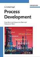 Process development : from the initial idea to the chemical production plant