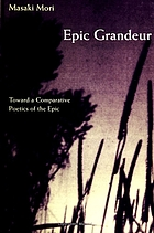 Epic grandeur : toward a comparative poetics of the epic