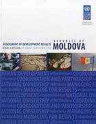 Assessment of development results. Republic of Moldova : evaluation of UNDP contribution
