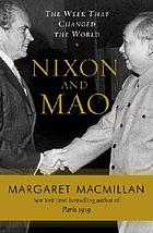 Nixon and Mao : the week that changed the world