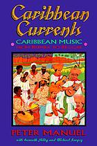 Caribbean currents : Caribbean music from rumba to reggae
