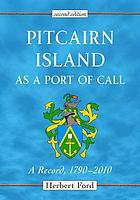 Pitcairn Island as a port of call : a record, 1790-2010