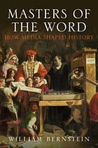 Masters of the word : how media shaped history, from the alphabet to the Internet