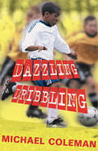 Dazzling dribbling : and other stories : Frightful fouls, Goal greedy