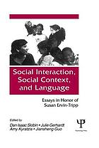 Social interaction, social context, and language : essays in honor of Susan Ervin-Tripp