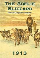 The Adelie Blizzard : Mawson's forgotten newspaper. 1913