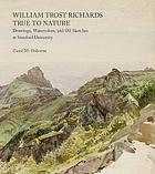William Trost Richards : true to nature : drawings, watercolors, and oil sketches at Stanford University