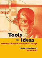 Tools for Ideas : Introduction to Architectural Design.
