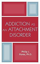 Addiction as an attachment disorder