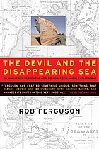 The devil and the disappearing sea : a true story about the Aral Sea catastrophe
