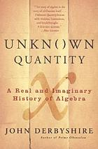 Unknown quantity : a real and imaginary history of algebra