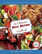 The ultimate bulk buying cookbook : 120 money saving, family pleasing recipes