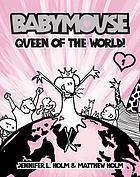 Babymouse. Vol. 01, Queen of the world!