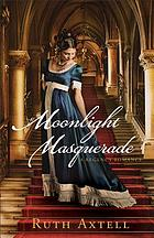 Moonlight masquerade : a Regency romance