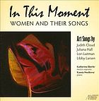 In this moment : women and their songs