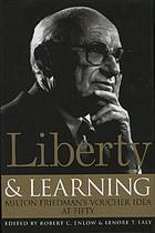 Liberty & learning : Milton Friedman's voucher idea at fifty
