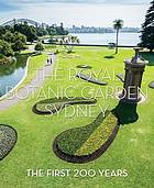 The Royal Botanic Garden, Sydney : the first 200 years