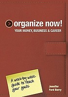 Organize now! : your money, business & career