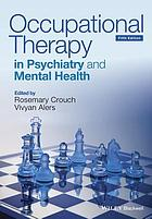 Occupational Therapy in Psychiatry and Mental Health.