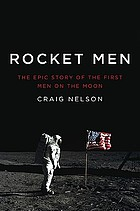 Rocket men : the epic story of the first men on the moon