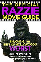 The official Razzie movie guide : enjoying the best of Hollywood's worst