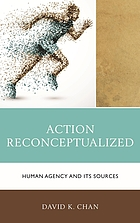 Action reconceptualized : human agency and its sources
