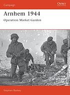 Arnhem 1944 : Operation Market Garden