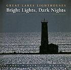 Bright lights, dark nights : Great Lakes lighthouses
