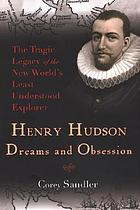 Henry Hudson : dreams and obsession