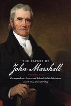 The Papers of John Marshall, Volume VIII : correspondence, papers, and selected judicial opinions, March 1814-December 1819