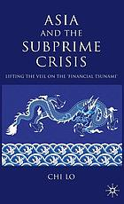 Asia and the subprime crisis : lifting the veil on the 'financial tsunami'