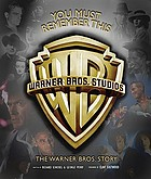 You must remember this : the Warner Bros. story