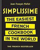 Simplissime : the easiest French cookbook in the world