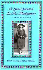 The selected journals of L.M. Montgomery. Vol 1, 1889-1910. Vol 2, 1910-1921. Vol 3, 1921-1929.