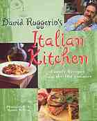 David Ruggerio's Italian kitchen : family recipes from the old country