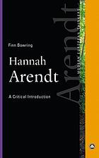 Hannah Arendt : a critical introduction