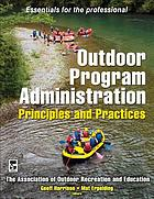 Outdoor program administration : principles and practices
