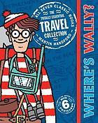 Where's Wally? : the totally essential travel collection