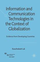 Information and communication technologies in the context of globalization : evidence from developing countries