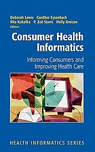 Consumer health informatics : informing consumers and improving health care
